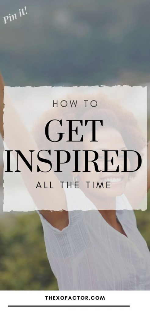 how to get inspired all the time