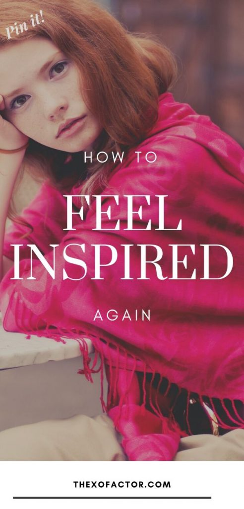 how to feel inspired again