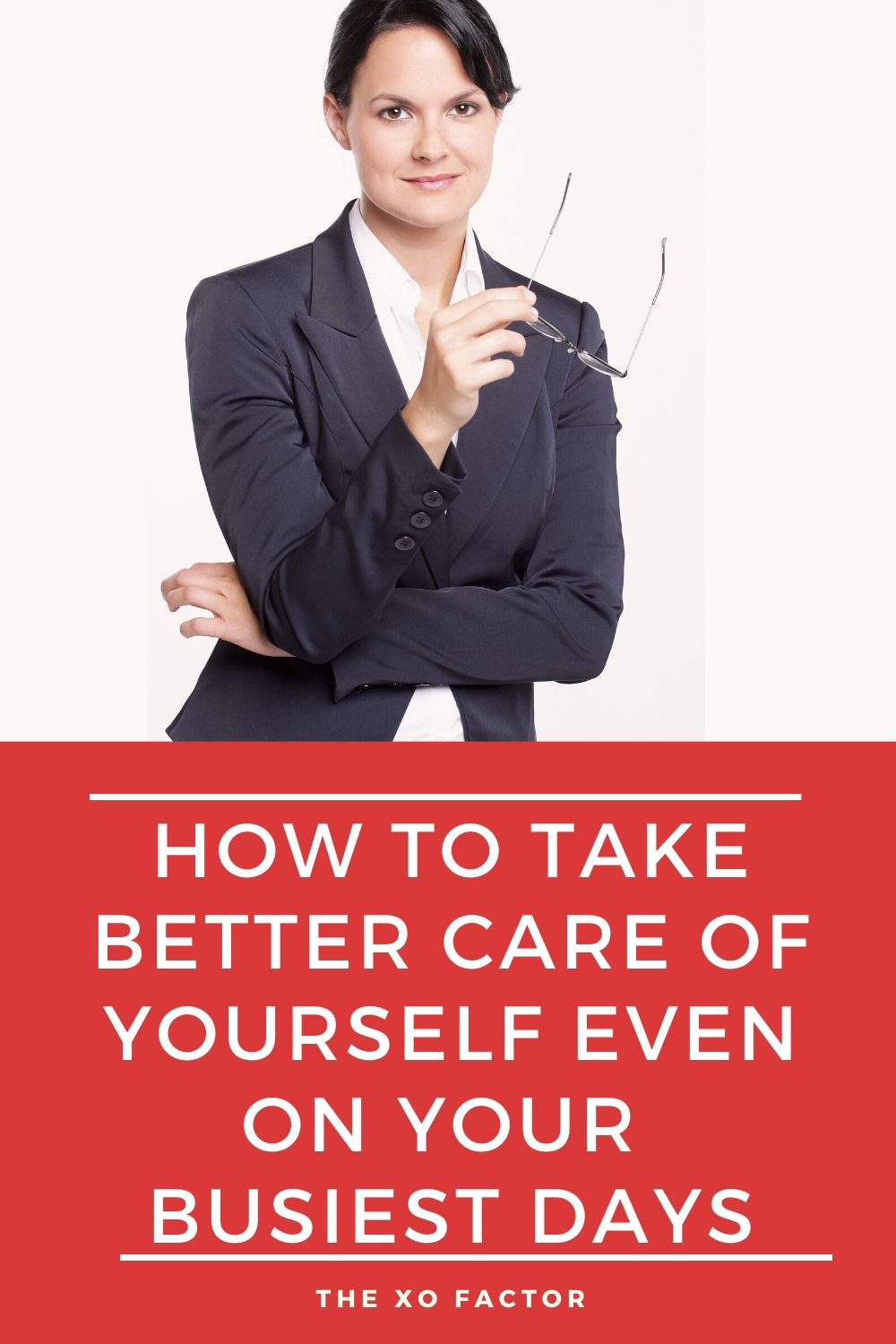 how to take better care of yourself even on your busiest days