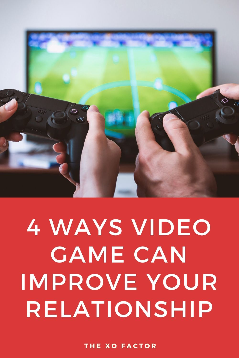 4 ways video games can improve your relationship