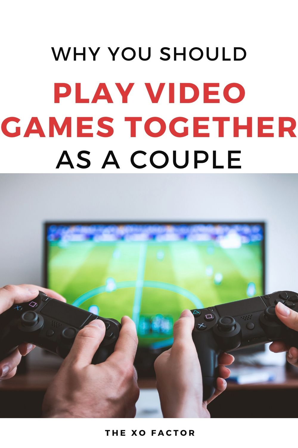 why you should play video games together as a couple