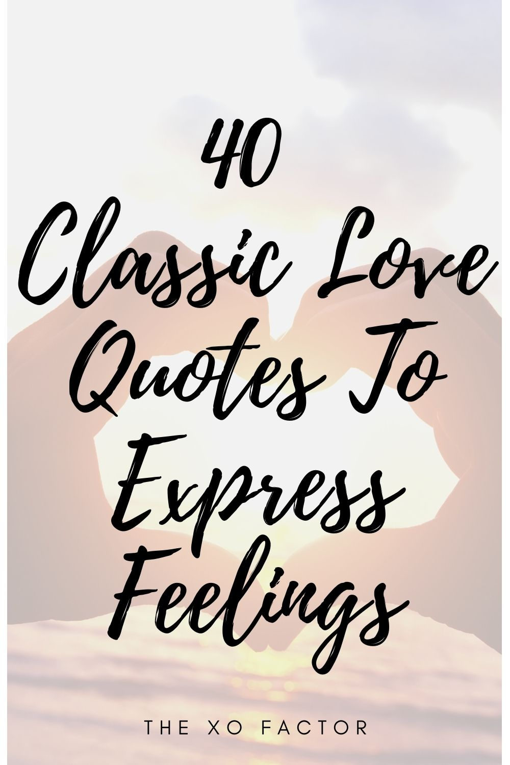 40 classic love quotes to express your feelings