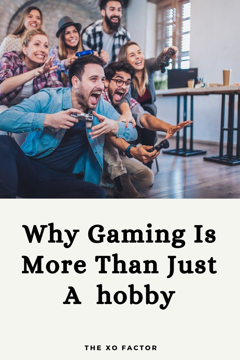 Why gaming is more than just a hobby