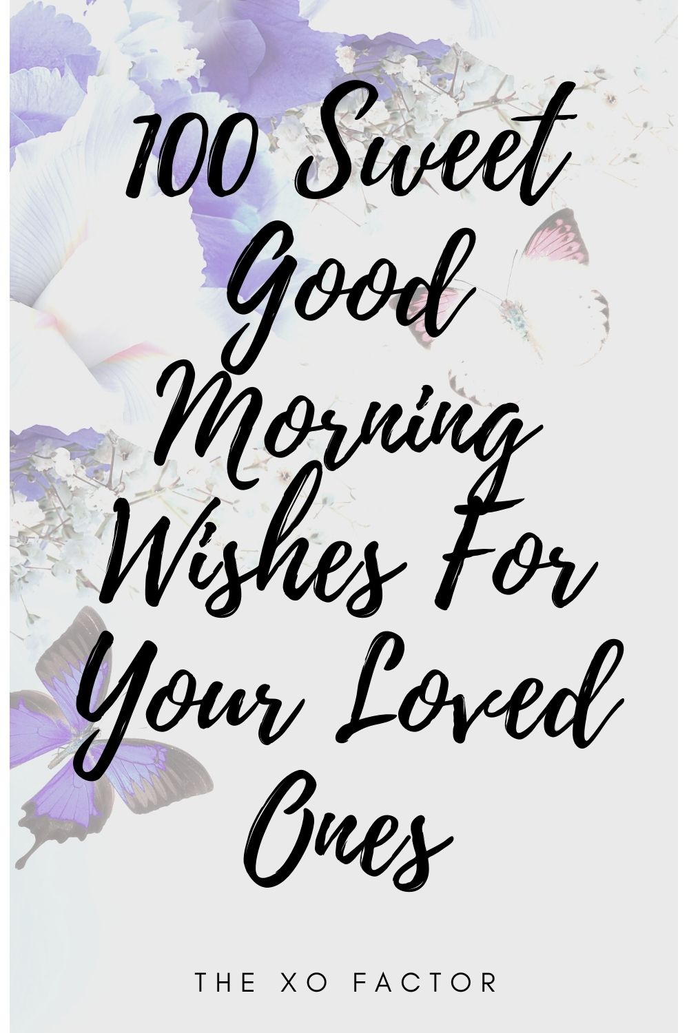 100 sweet good morning wishes for your loved ones
