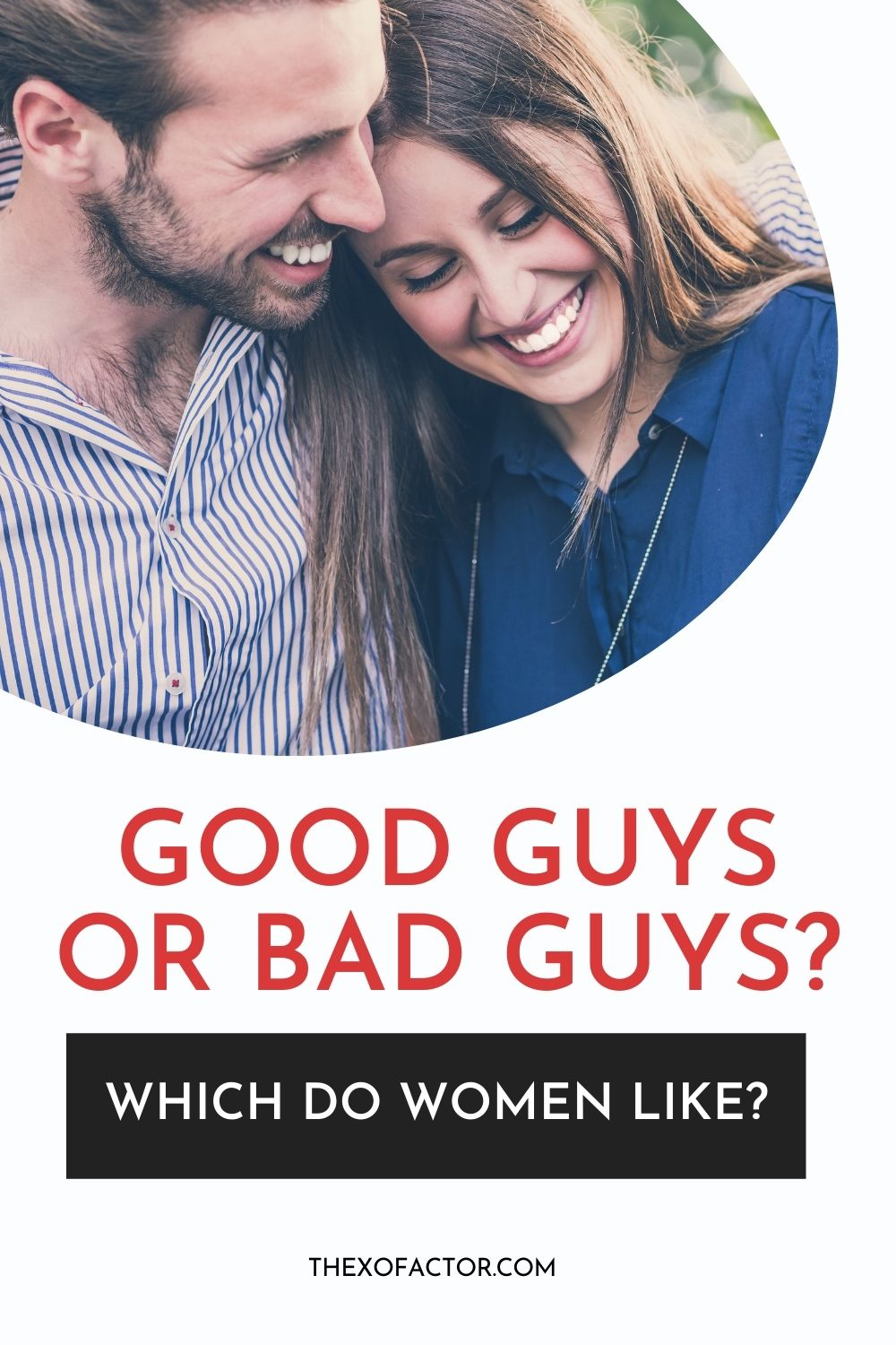 good guys or bad guys? which do women like?