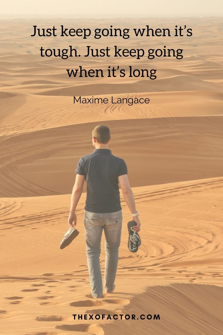 """""""Just keep going when it's tough. Just keep going when it's long"""" Maxime Langace"""