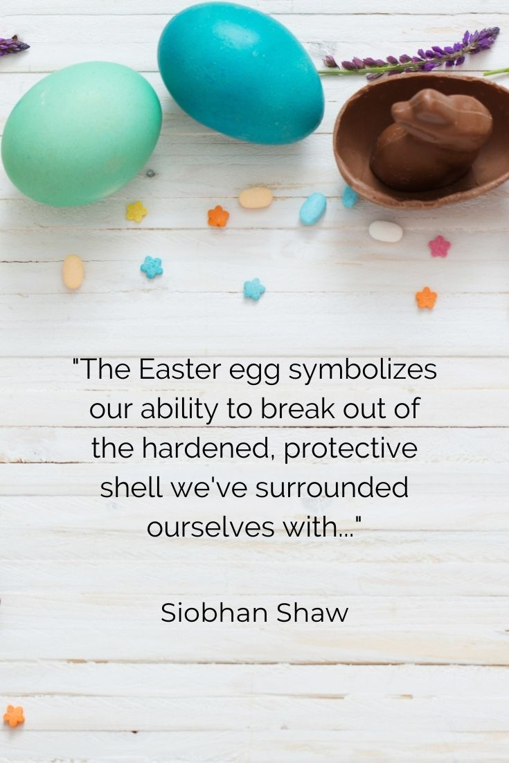 """The Easter egg symbolizes our ability to break out of the hardened, protective shell we've surrounded ourselves with…"""" Siobhan Shaw"""