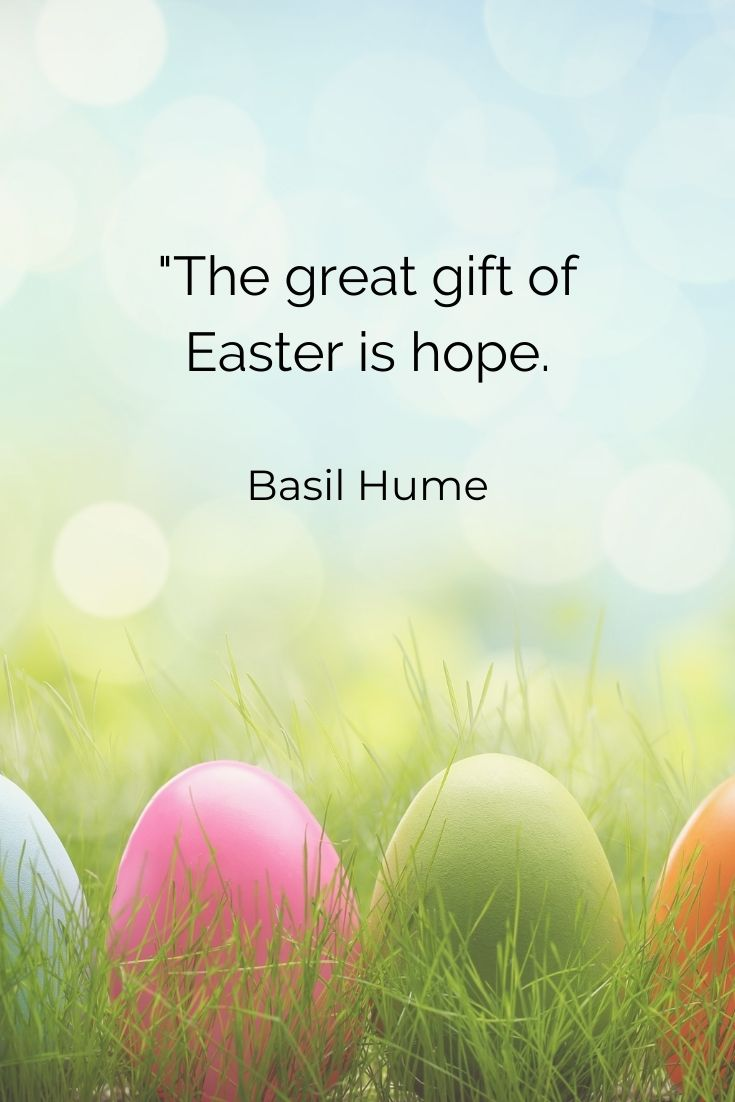 """The great gift of Easter is hope."""" Basil Hume easter quotes with images"""