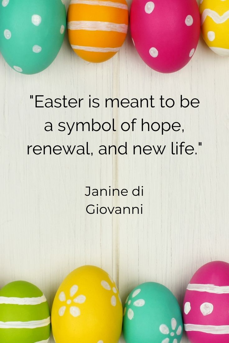 """Easter is meant to be a symbol of hope, renewal, and new life."""" Janine di Giovanni easter quotes with images"""