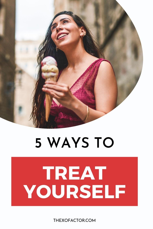 5 ways to treat yourself